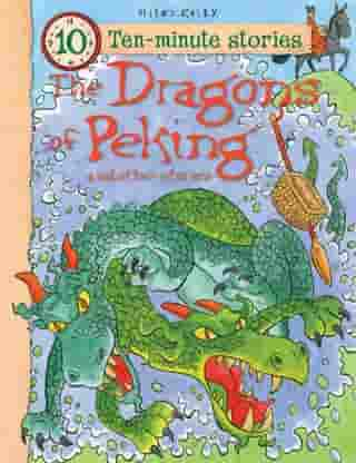The Dragons of Peking and Other Stories by Miles Kelly