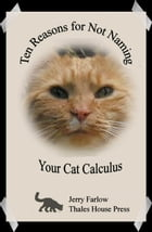 Ten Reasons for Not Naming Your Cat Calculus