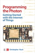 Programming the Photon: Getting Started with the Internet of Things (Electronics Technology) photo