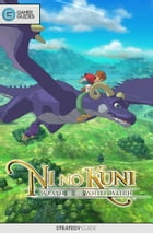 Ni No Kuni: Wrath of the White Witch - Strategy Guide by GamerGuides.com