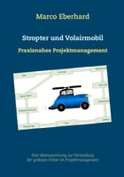 Stropter und Volairmobil: Praxisnahes Projektmanagement by Marco Eberhard