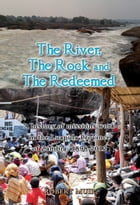 The River, the Rock and the Redeemed by Robert Muir