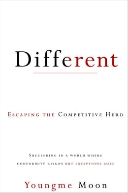 Book Different: Escaping the Competitive Herd by Youngme Moon