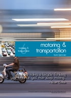 Living in Singapore - Motoring & Transportation: Fourteenth Edition Reference Guide by Tom Benner