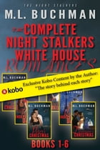 The Complete Night Stalkers White House by M. L. Buchman
