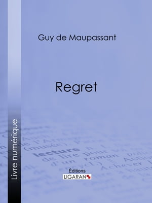 Regret by Guy de Maupassant