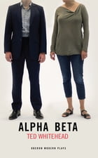 Alpha Beta by Ted Whitehead