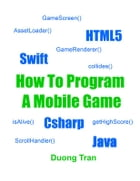 How To Program A Mobile Game by Duong Tran