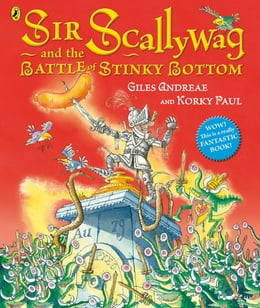 Book Sir Scallywag and the Battle for Stinky Bottom by Giles Andreae