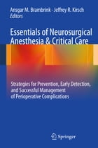 Essentials of Neurosurgical Anesthesia & Critical Care: Strategies for Prevention, Early Detection…