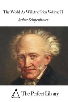 The World As Will And Idea Volume II by Arthur Schopenhauer