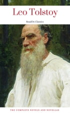 Leo Tolstoy: The Complete Novels and Novellas (ReadOn Classics) by Leo Tolstoy