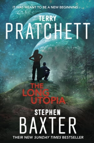 The Long Utopia (The Long Earth 4)