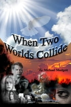 When Two Worlds Collide by Mike Mudgett
