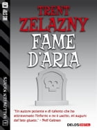 Fame d'aria by Trent Zelazny