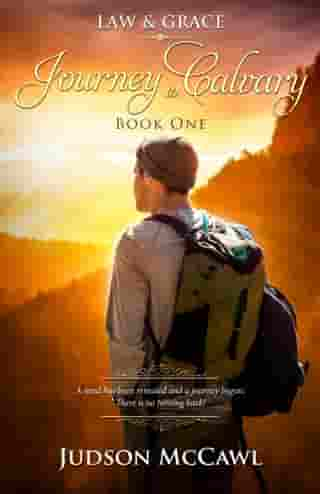 Journey to Calvary by Judson McCawl