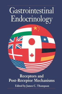 Book Gastrointestinal Endocrinology: Receptors and post-Receptor Mechanisms by Thompson, James