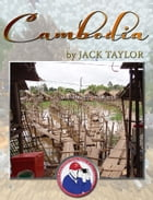 Cambodia: Jack's Trip to Cambodia by Jack Taylor