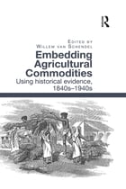 Embedding Agricultural Commodities: Using historical evidence, 1840s–1940s