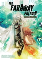 The Faraway Paladin: Volume 2: The Archer of Beast Woods by Kanata Yanagino