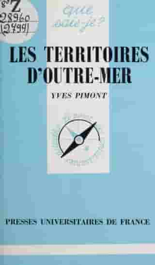 Les territoires d'Outre-Mer by Yves Pimont