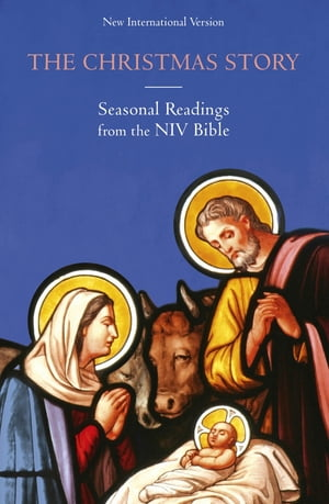 The Christmas Story Seasonal readings from the NIV Bible