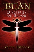 Buan: Disciples of Blood by Reece Bridger