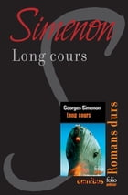 Long cours: Romans durs by Georges SIMENON