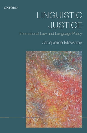Linguistic Justice International Law and Language Policy