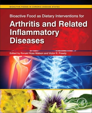 Bioactive Food as Dietary Interventions for Arthritis and Related Inflammatory Diseases Bioactive Food in Chronic Disease States
