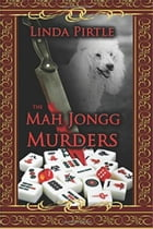 The Mah Jongg Murders by Linda Pirtle