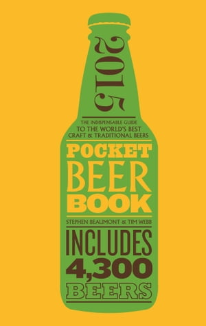 Pocket Beer Book, 2nd edition: The Indispensable Guide to the World's Best Craft & Traditional Beers - Includes 4,300 Beers by Stephen Beaumont