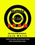 Malady of Art: Fear by Jack White