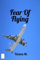 Fear Of Flying by Tiziana M.