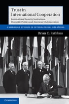 Trust in International Cooperation: International Security Institutions, Domestic Politics and…