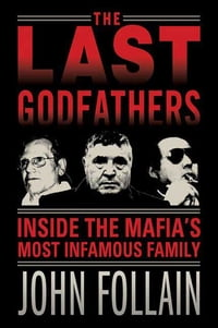 The Last Godfathers: Inside the Mafia's Most Infamous Family