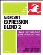 Microsoft Expression Blend 2 for Windows: Visual QuickStart Guide by Corey Schuman