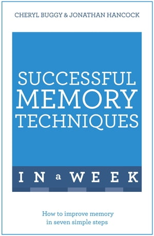 Successful Memory Techniques In A Week How to Improve Memory In Seven Simple Steps