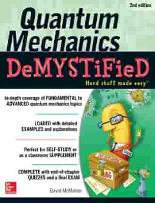 Quantum Mechanics Demystified, 2nd Edition by David McMahon
