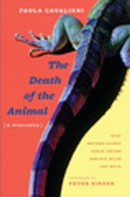 Book The Death of the Animal: A Dialogue by Paola Cavalieri