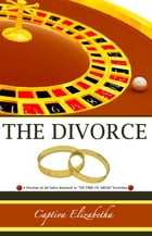 """The Divorce: A Portion of all Proceed Donated to """"Victims of Abuse"""" Societies by Captiva Elizabetha"""