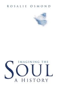 Imagining the Soul: A History