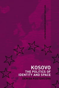 Kosovo: The Politics of Identity and Space