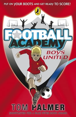 Book Football Academy: Boys United: Boys United by Tom Palmer