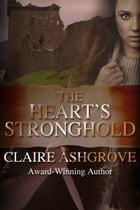 The Heart's Stronghold by Claire Ashgrove