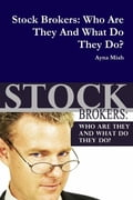 Stock Brokers: Who Are They And What Do They Do 04c170f3-1aeb-49b4-982b-c79f52f81415
