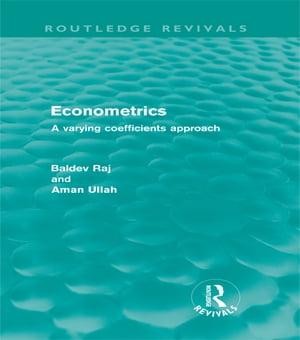 Econometrics (Routledge Revivals) A Varying Coefficents Approach