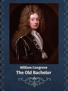The Old Bachelor by William Congreve