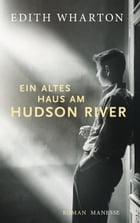 Ein altes Haus am Hudson River: Roman by Edith Wharton