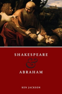 Book Shakespeare and Abraham by Jackson, Ken